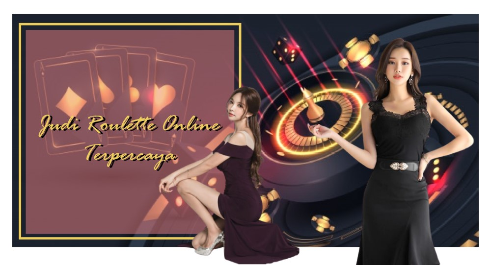 Judi Roulette Online Uang Asli Terpercaya