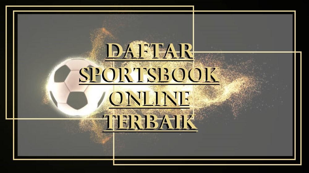 Daftar Judi Sportsbook Online Terbaik