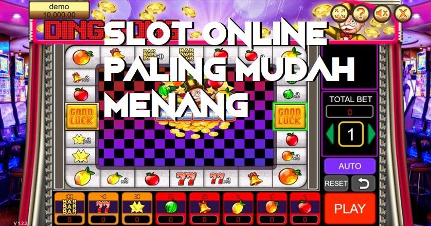 Slot Online Paling Mudah Menang