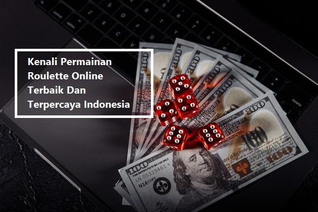 Kenali Permainan Roulette Online Terbaik Dan Terpercaya Indonesia