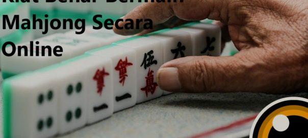 Kiat Benar Bermain Mahjong Secara Online