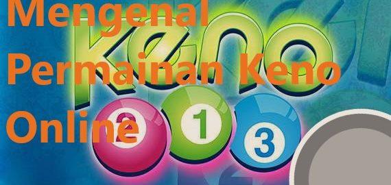 Mengenal Permainan Keno Online