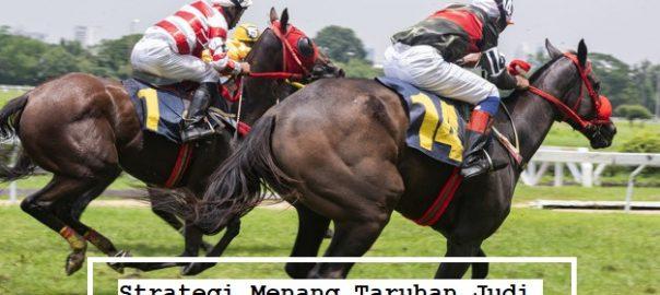 Strategi Menang Taruhan Judi Pacuan Kuda Online Uang Asli