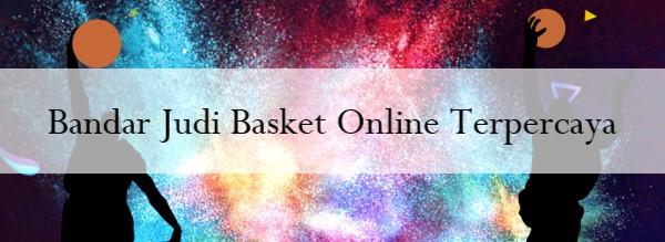 Bandar Judi Basket Online Terpercaya